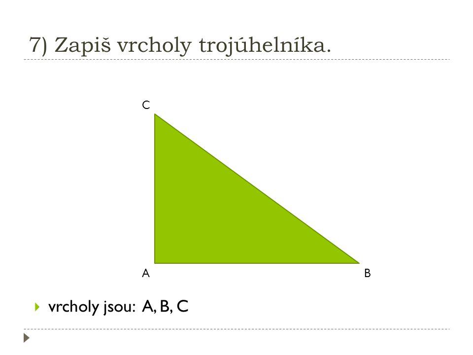 6) Která strana měří 17 cm? XY Z 17 cm 20 cm 4 cm  | ZY |=17cm
