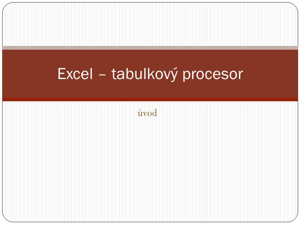 úvod Excel – tabulkový procesor