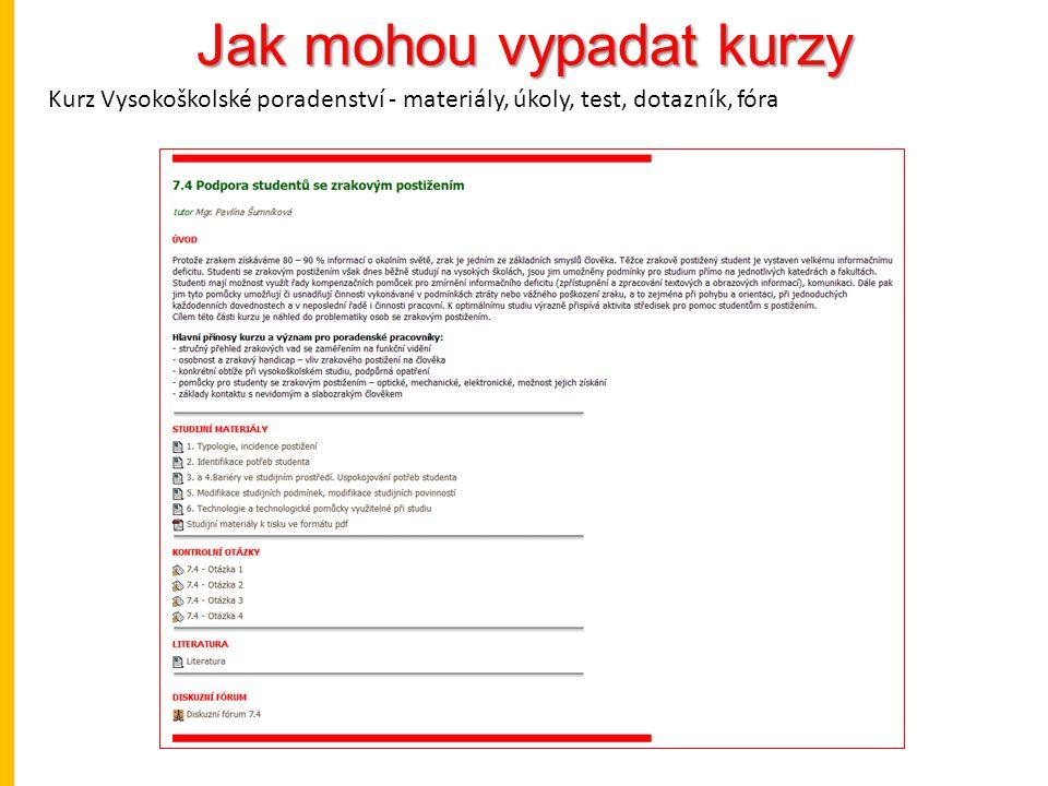 Jak mohou vypadat kurzy Kurz Vysokoškolské poradenství - materiály, úkoly, test, dotazník, fóra