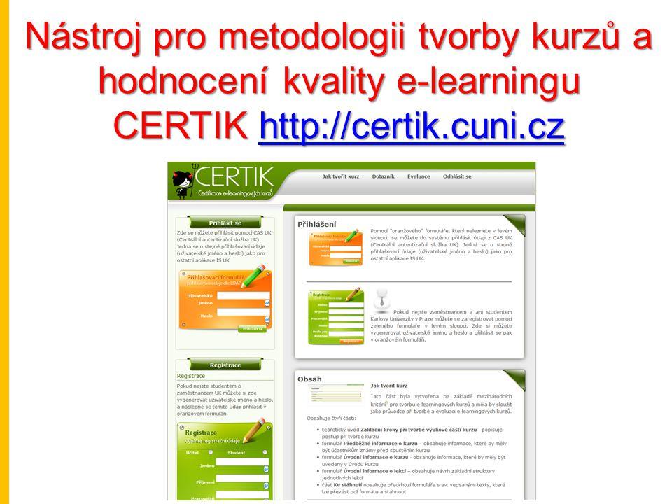Nástroj pro metodologii tvorby kurzů a hodnocení kvality e-learningu CERTIK http://certik.cuni.cz http://certik.cuni.cz