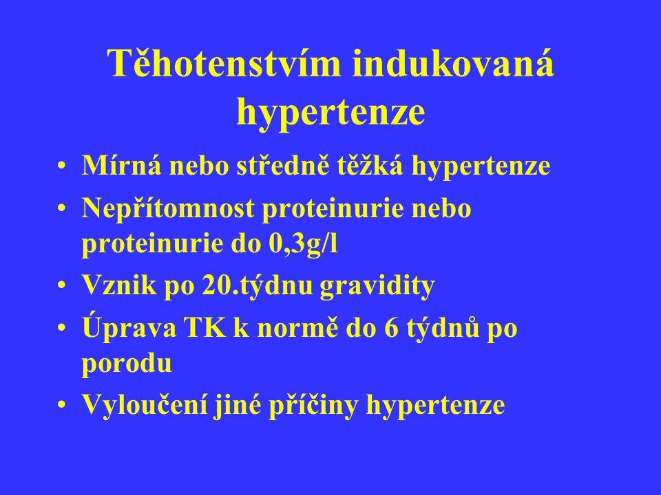 Těhotenstvím indukovaná hypertenze Mírná nebo středně těžká hypertenze Nepřítomnost proteinurie nebo proteinurie do 0,3g/l Vznik po 20.týdnu gravidity