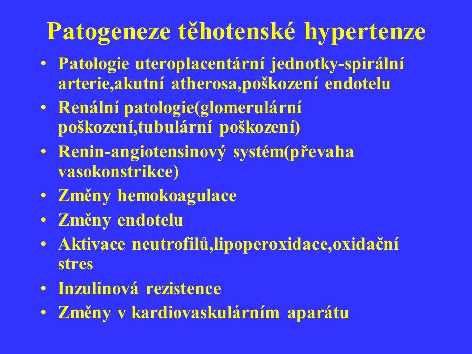 Patogeneze těhotenské hypertenze Patologie uteroplacentární jednotky-spirální arterie,akutní atherosa,poškození endotelu Renální patologie(glomerulárn