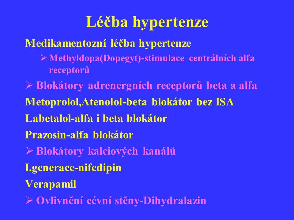 Léčba hypertenze Medikamentozní léčba hypertenze  Methyldopa(Dopegyt)-stimulace centrálních alfa receptorů  Blokátory adrenergních receptorů beta a