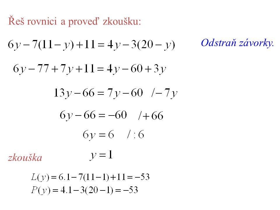 Řeš rovnici a proveď zkoušku: Odstraň závorky. zkouška