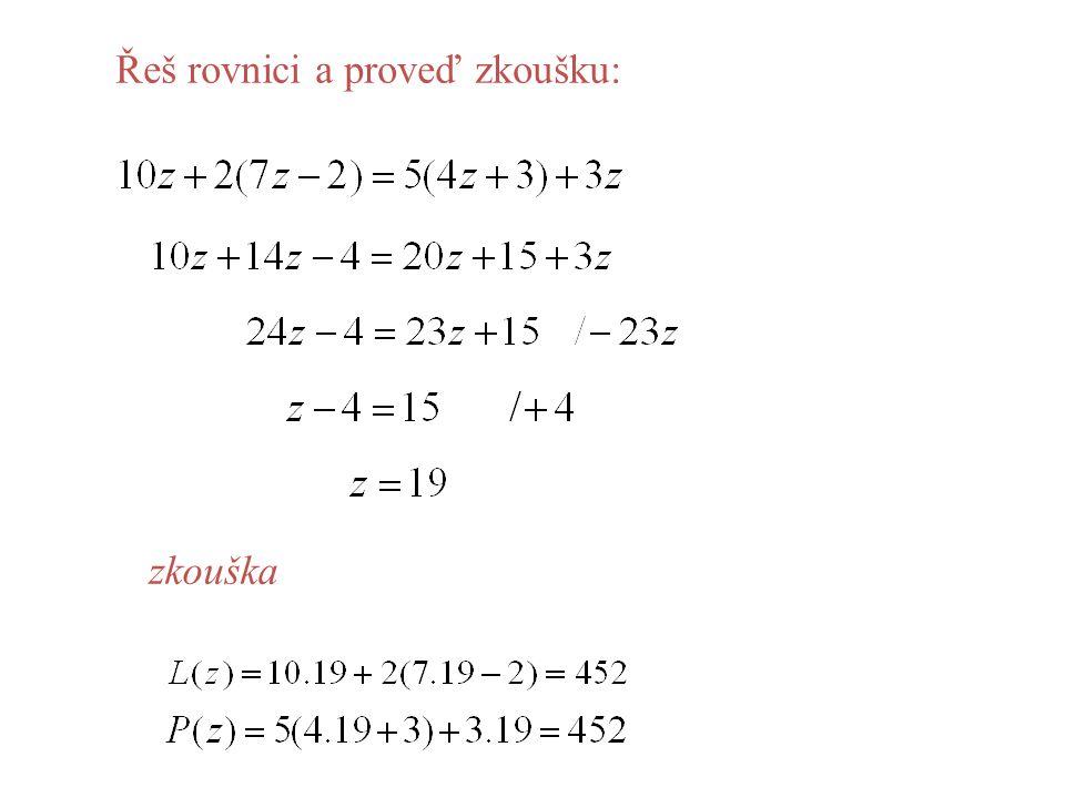 Řeš rovnici a proveď zkoušku: zkouška