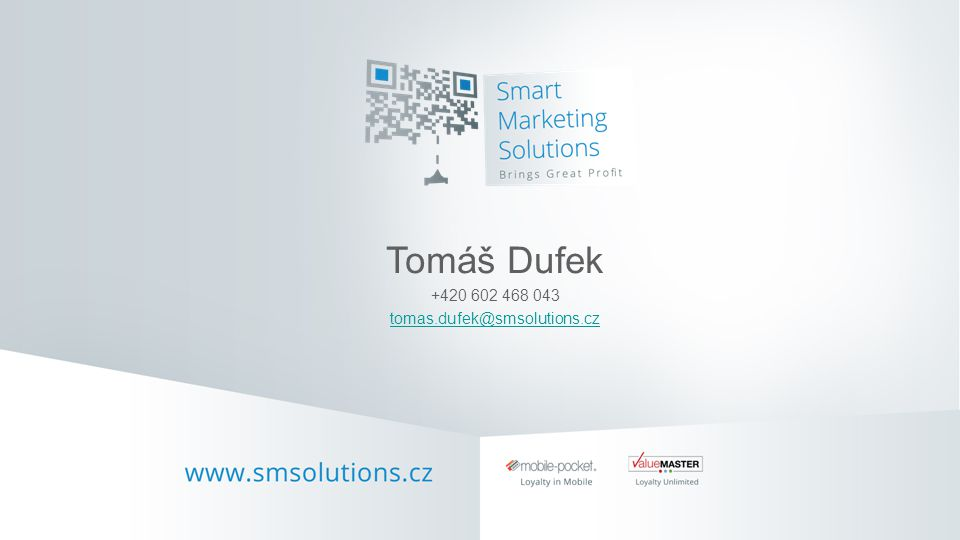 Tomáš Dufek +420 602 468 043 tomas.dufek@smsolutions.cz