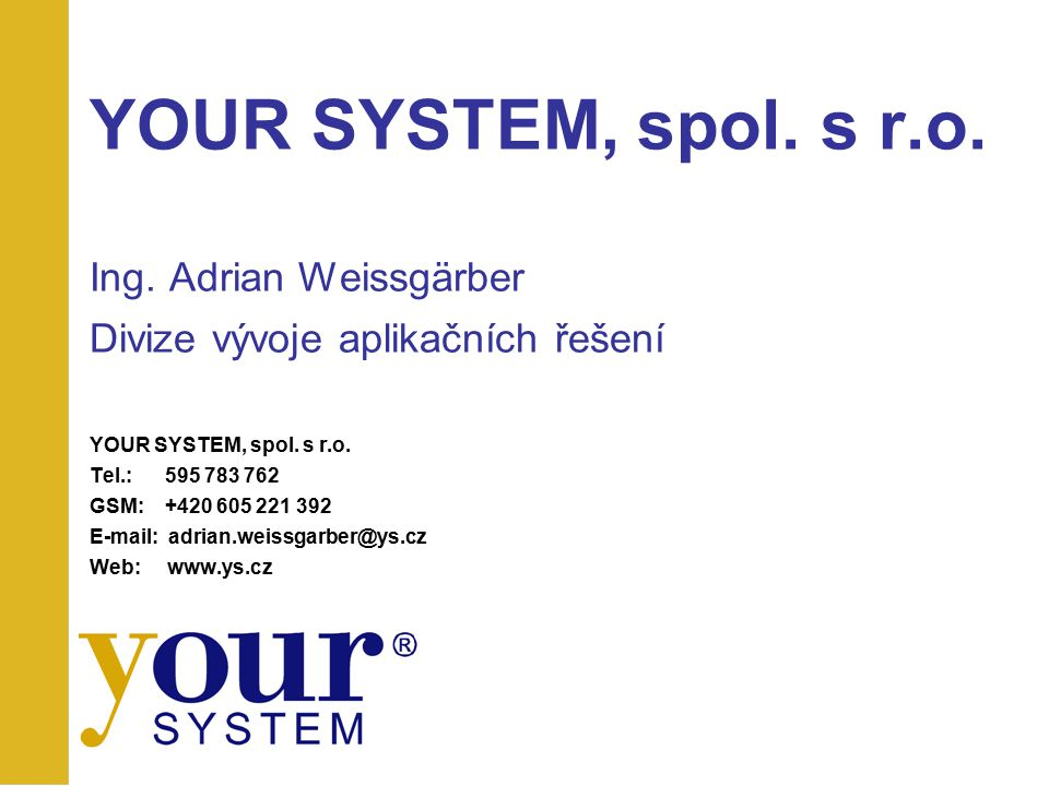 YOUR SYSTEM, spol.s r.o. Ing.
