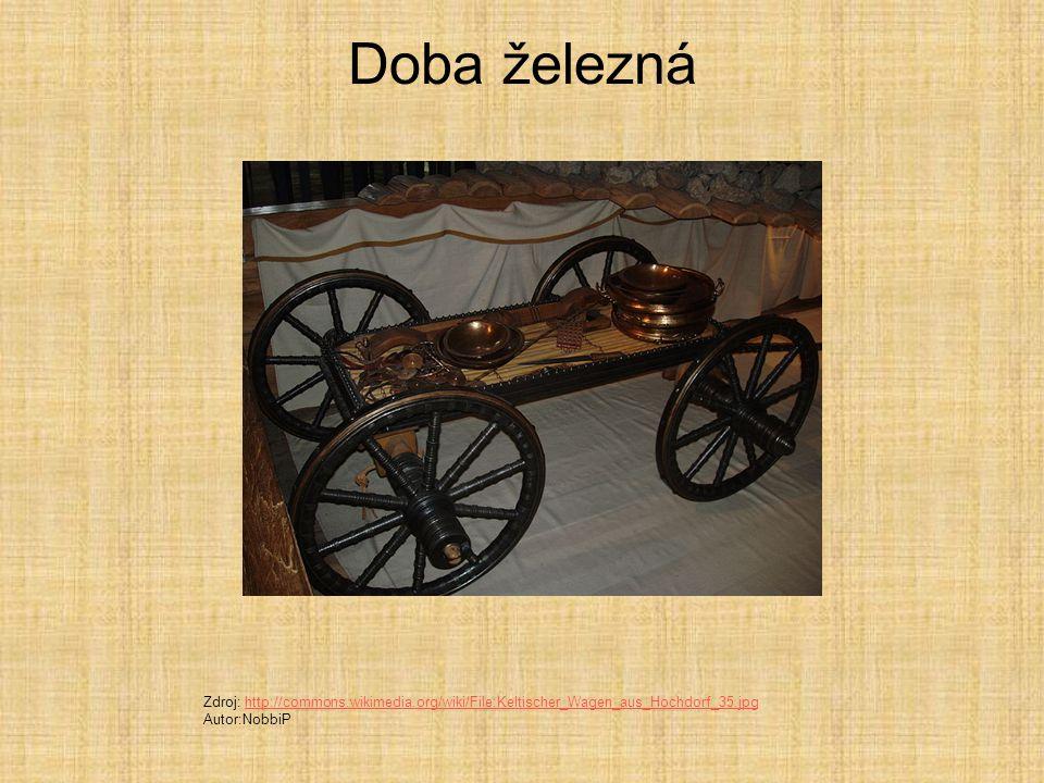 Doba železná Zdroj: http://commons.wikimedia.org/wiki/File:Keltischer_Wagen_aus_Hochdorf_35.jpghttp://commons.wikimedia.org/wiki/File:Keltischer_Wagen_aus_Hochdorf_35.jpg Autor:NobbiP