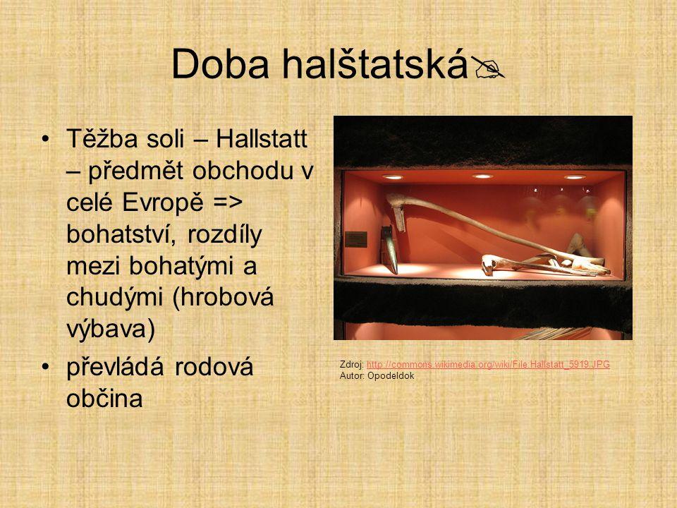 Doba halštatská  Nové řemeslo – výroba vozů – kolářství Kola z ohýbaného dřeva – později zapomenuto Vozy válečné, tažné, pohřební Zdroj: http://commo