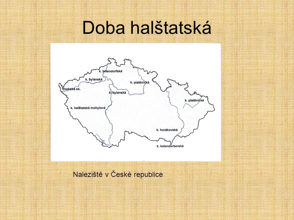 Doba halštatská  Těžba soli – Hallstatt – předmět obchodu v celé Evropě => bohatství, rozdíly mezi bohatými a chudými (hrobová výbava) převládá rodov