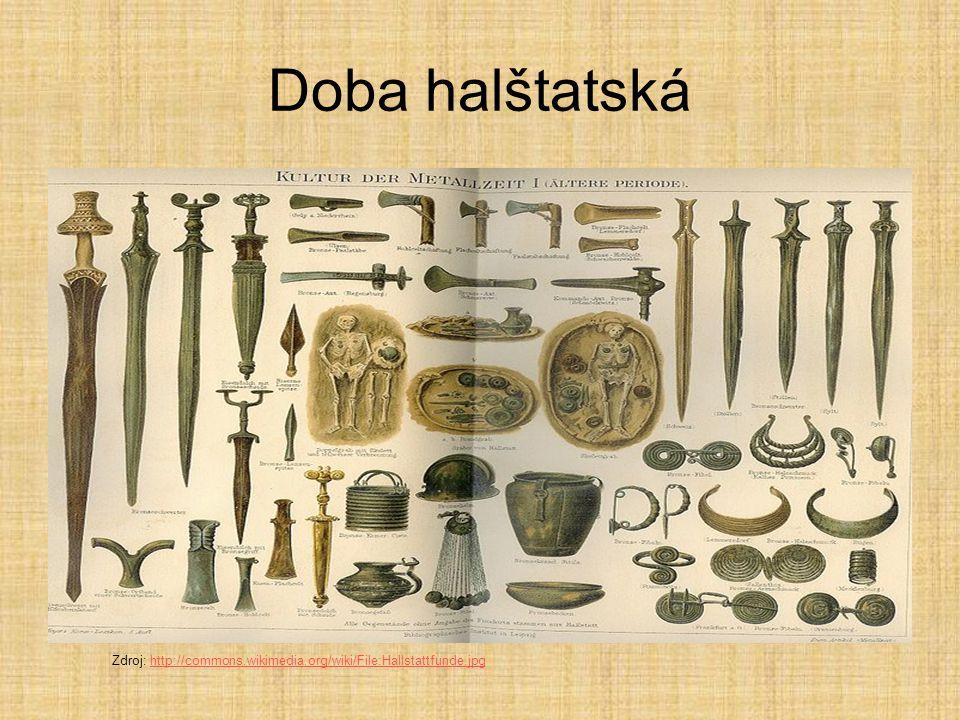 Doba halštatská Zdroj: http://commons.wikimedia.org/wiki/File:Hallstattfunde.jpghttp://commons.wikimedia.org/wiki/File:Hallstattfunde.jpg