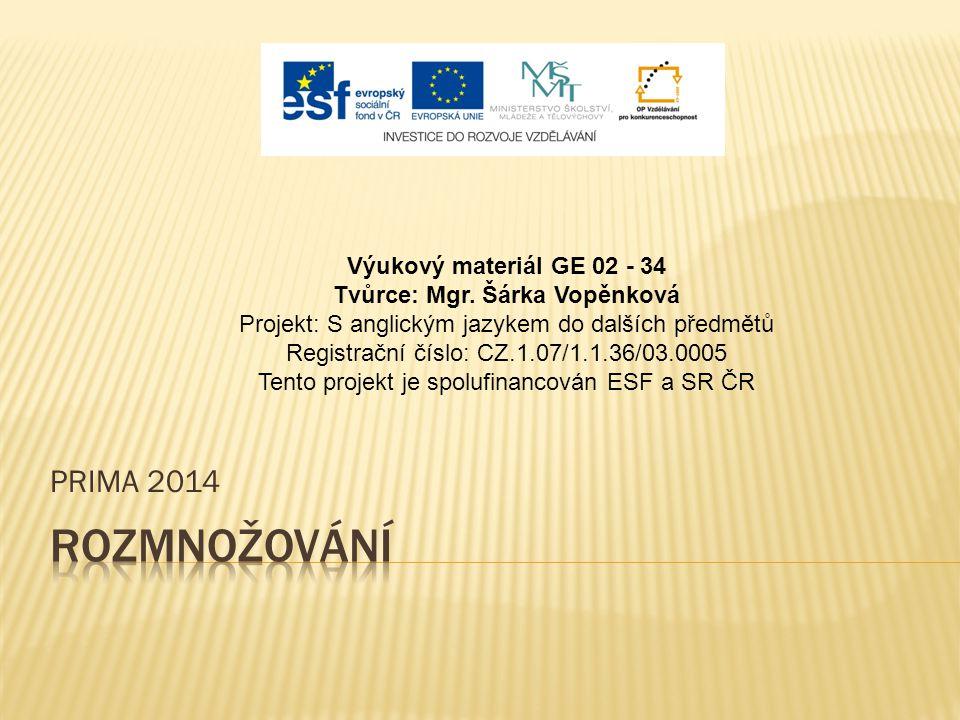PRIMA 2014 Výukový materiál GE 02 - 34 Tvůrce: Mgr.