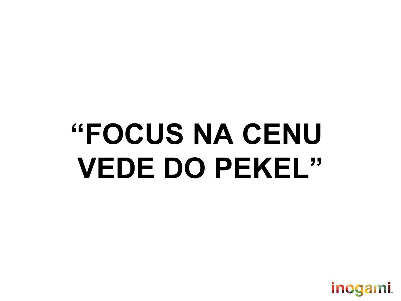 """FOCUS NA CENU VEDE DO PEKEL"""