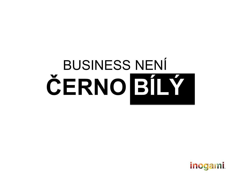BUSINESS NENÍ ČERNO BÍLÝ