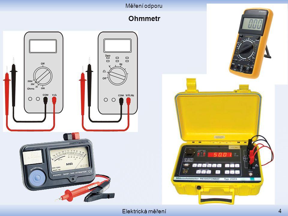 Měření odporu Elektrická měření 5