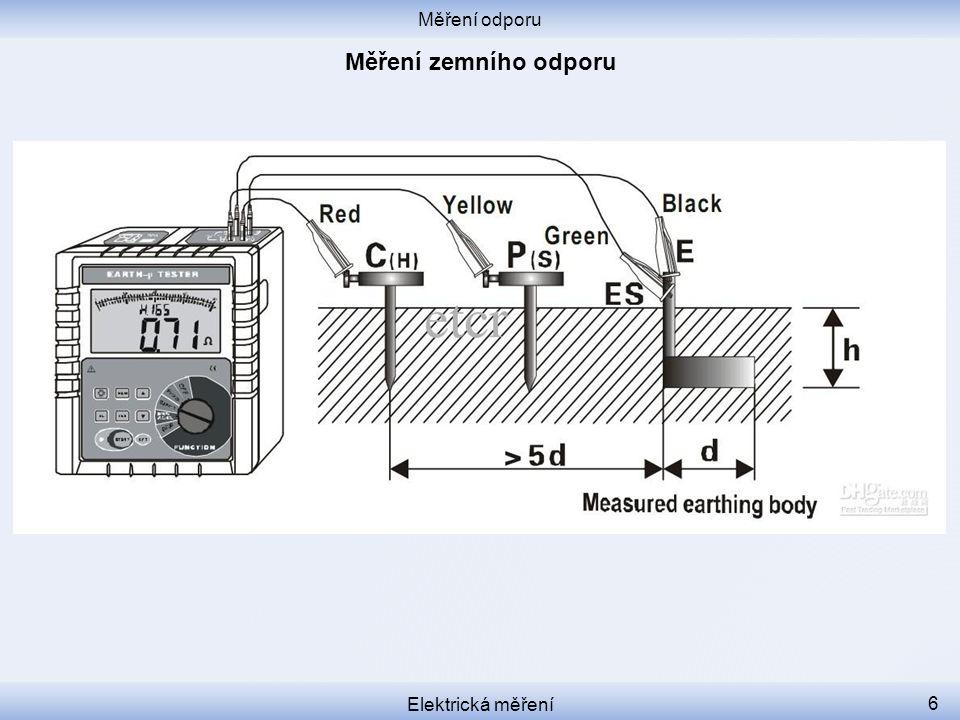Měření odporu Elektrická měření 6