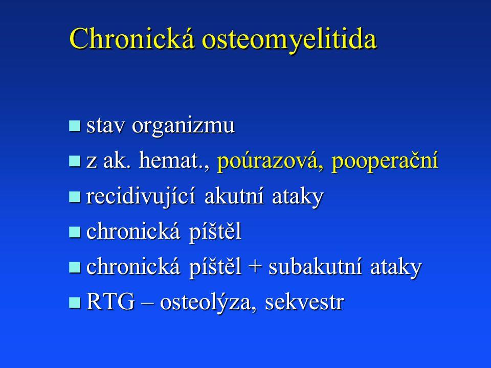 Chronická osteomyelitida n stav organizmu n z ak.
