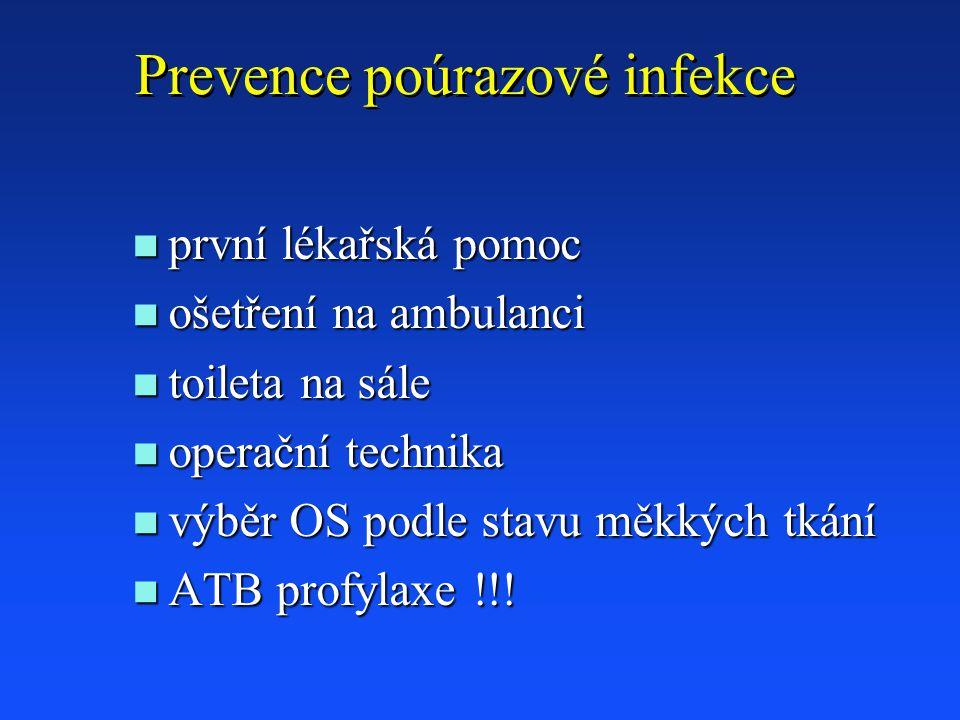 Prevence poúrazové infekce n první lékařská pomoc n ošetření na ambulanci n toileta na sále n operační technika n výběr OS podle stavu měkkých tkání n ATB profylaxe !!!