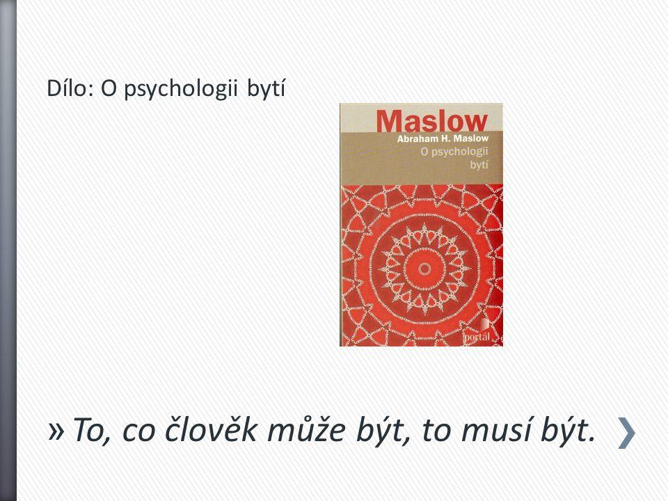 Dílo: O psychologii bytí » To, co člověk může být, to musí být.