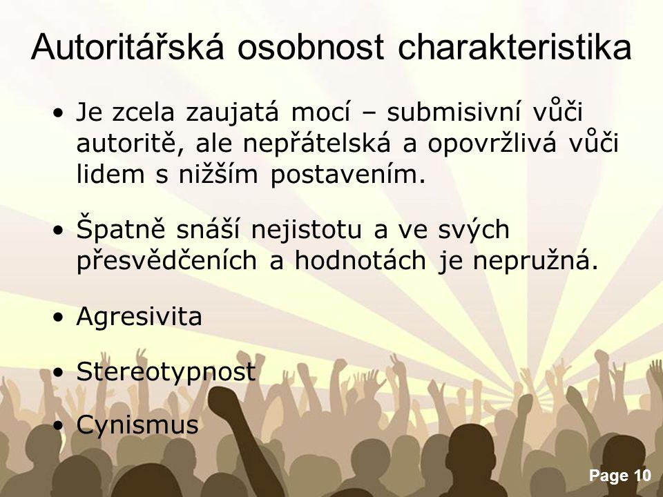 Free Powerpoint Templates Page 10 Autoritářská osobnost charakteristika Je zcela zaujatá mocí – submisivní vůči autoritě, ale nepřátelská a opovržlivá
