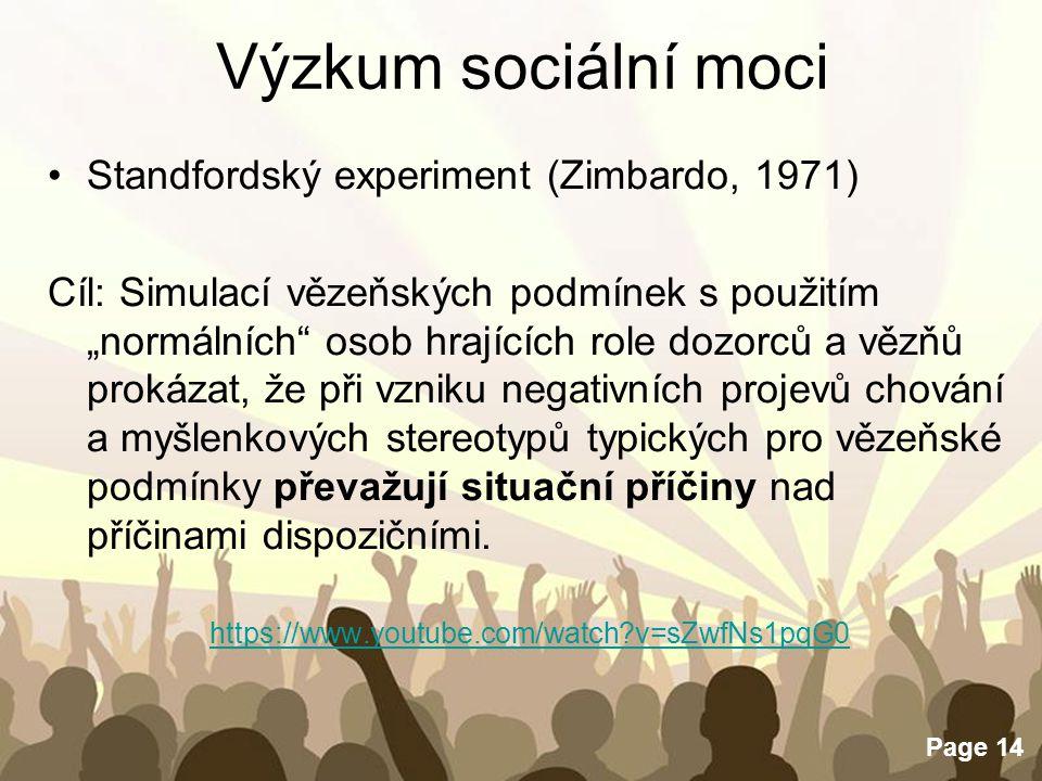 """Free Powerpoint Templates Page 14 Výzkum sociální moci Standfordský experiment (Zimbardo, 1971) Cíl: Simulací vězeňských podmínek s použitím """"normální"""