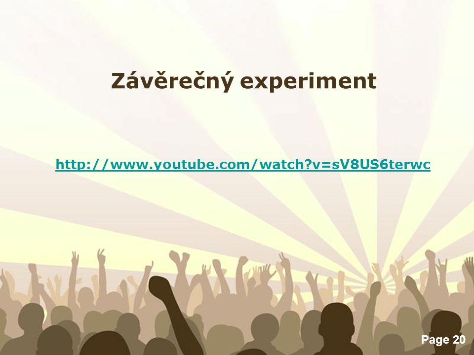 Free Powerpoint Templates Page 20 Závěrečný experiment http://www.youtube.com/watch?v=sV8US6terwc