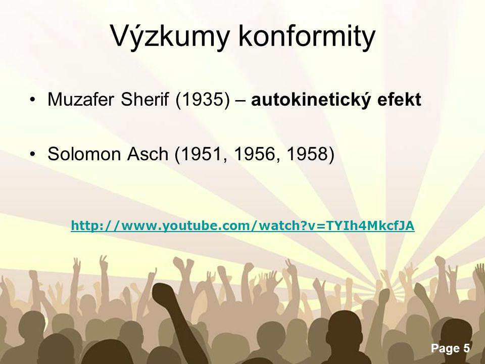 Free Powerpoint Templates Page 5 Výzkumy konformity Muzafer Sherif (1935) – autokinetický efekt Solomon Asch (1951, 1956, 1958) http://www.youtube.com