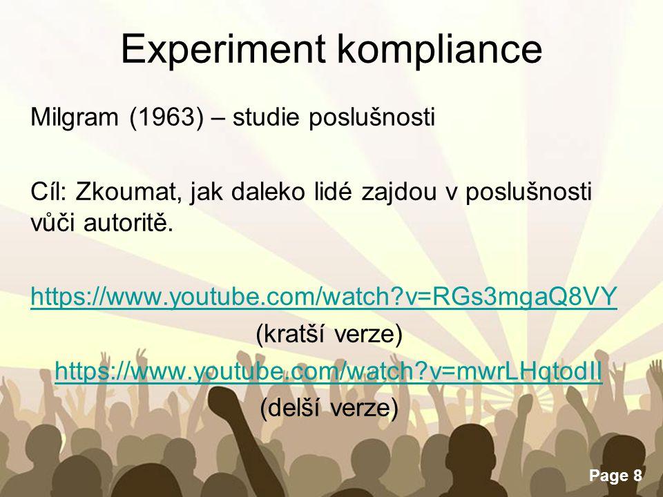 Free Powerpoint Templates Page 8 Experiment kompliance Milgram (1963) – studie poslušnosti Cíl: Zkoumat, jak daleko lidé zajdou v poslušnosti vůči aut