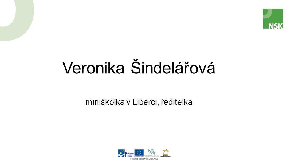 Veronika Šindelářová miniškolka v Liberci, ředitelka