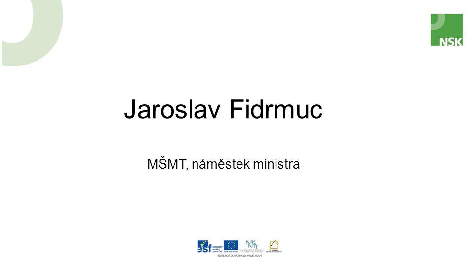 Jaroslav Fidrmuc MŠMT, náměstek ministra