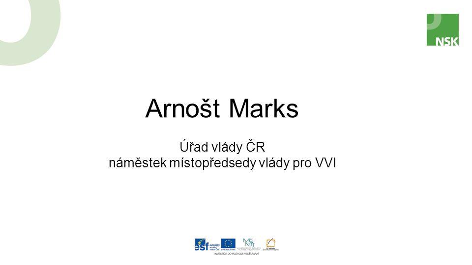 Arnošt Marks Úřad vlády ČR náměstek místopředsedy vlády pro VVI