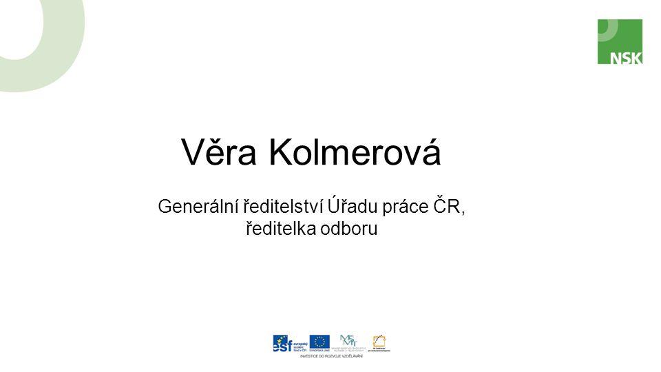 Věra Kolmerová Generální ředitelství Úřadu práce ČR, ředitelka odboru