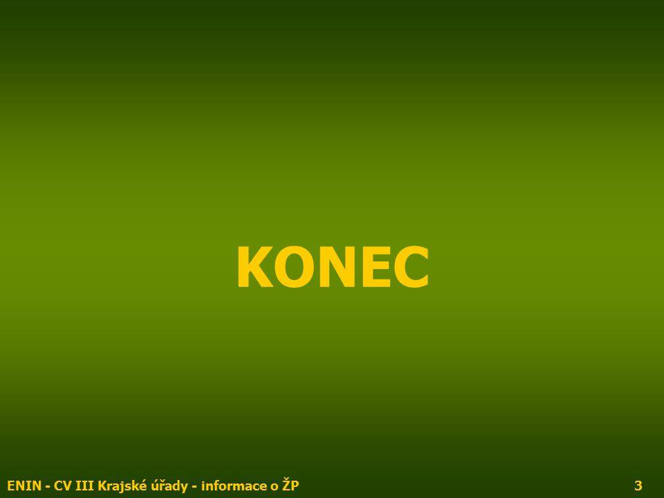 ENIN - CV III Krajské úřady - informace o ŽP3 KONEC