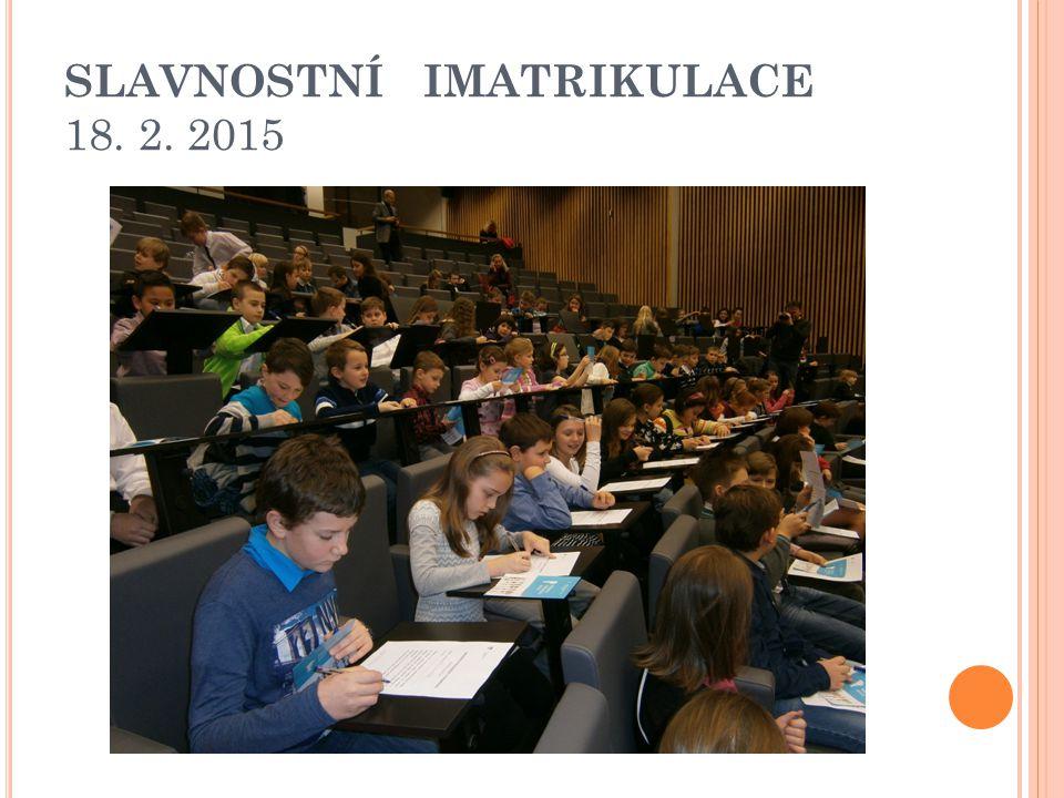 SLAVNOSTNÍ IMATRIKULACE 18. 2. 2015