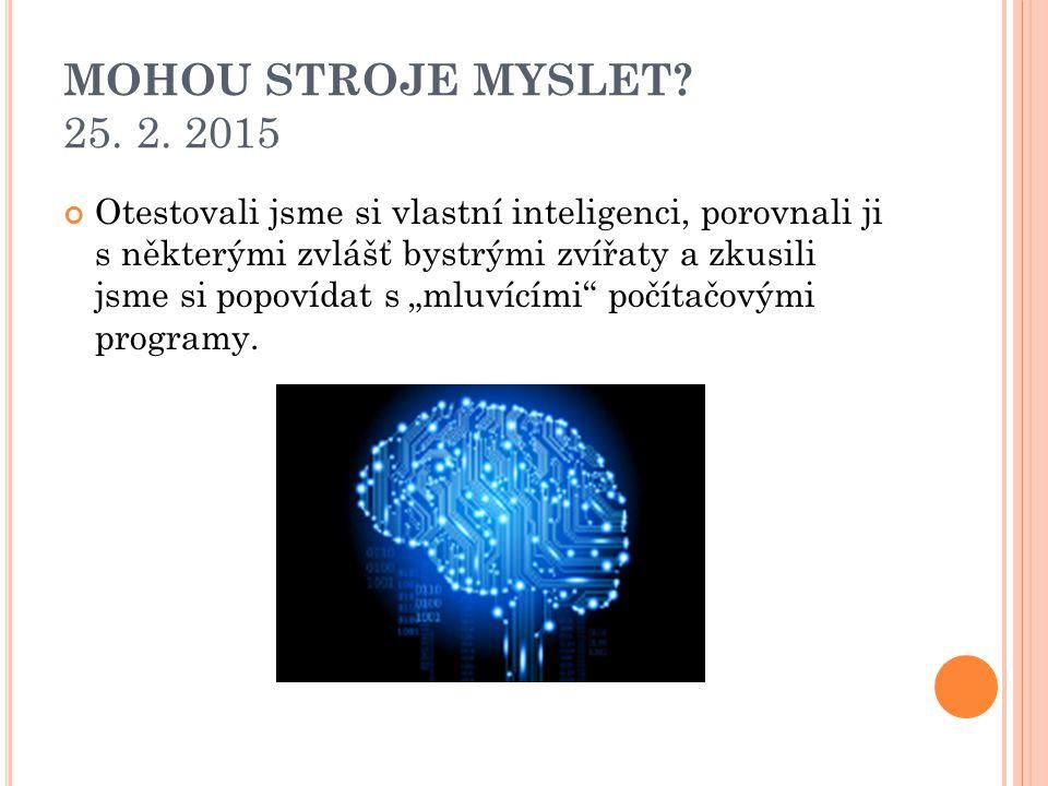 MOHOU STROJE MYSLET. 25. 2.
