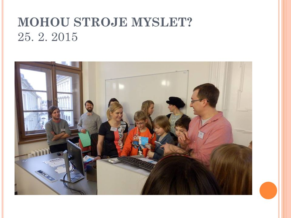 MOHOU STROJE MYSLET 25. 2. 2015