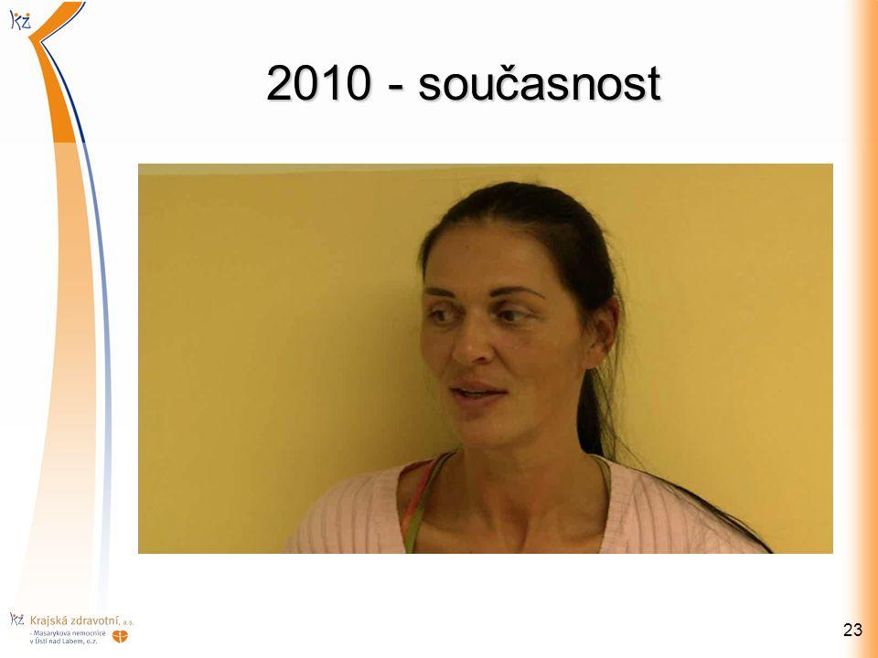 2010 - současnost 23