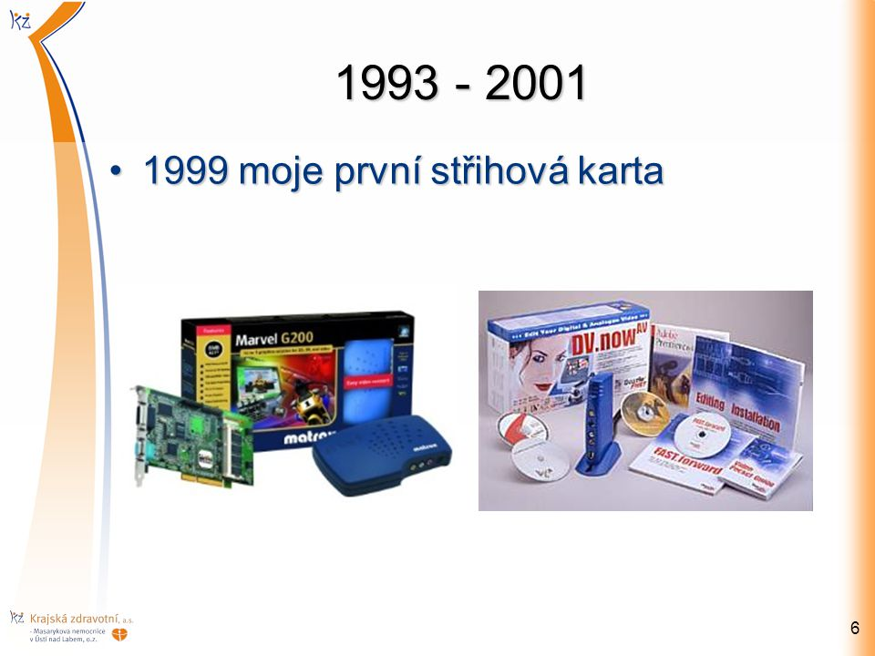 1993 - 2001 1999 moje první střihová karta1999 moje první střihová karta 6