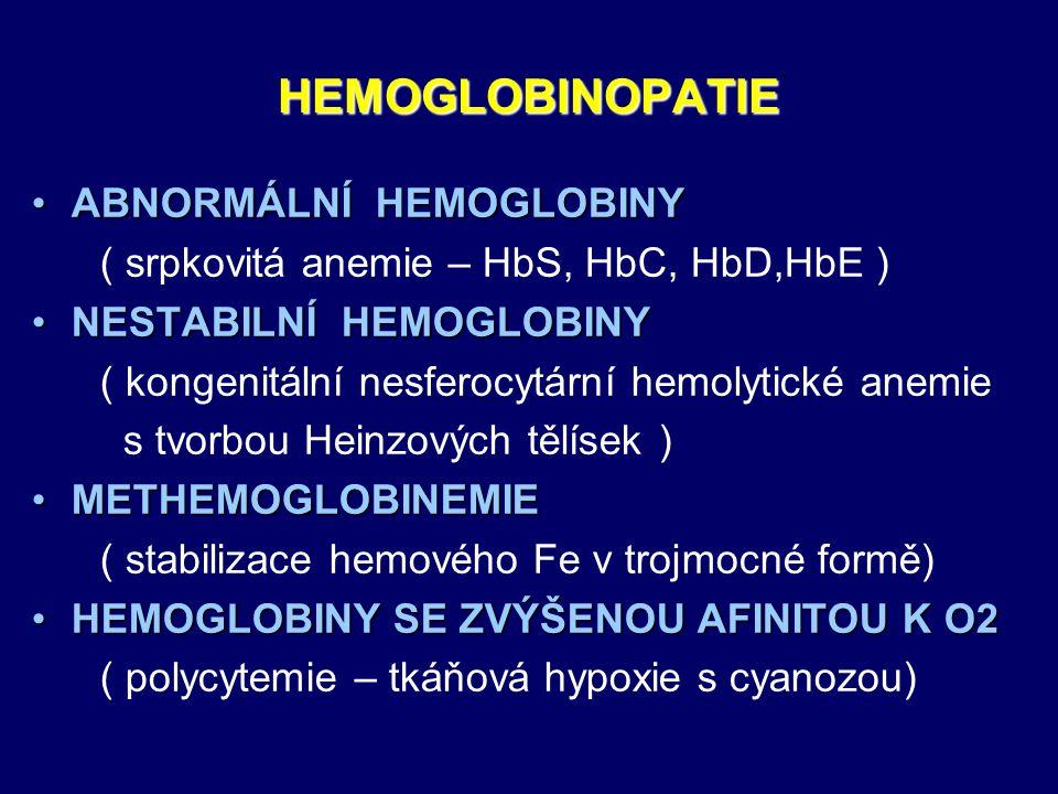 HEMOGLOBINOPATIE ABNORMÁLNÍ HEMOGLOBINYABNORMÁLNÍ HEMOGLOBINY ( srpkovitá anemie – HbS, HbC, HbD,HbE ) NESTABILNÍ HEMOGLOBINYNESTABILNÍ HEMOGLOBINY (