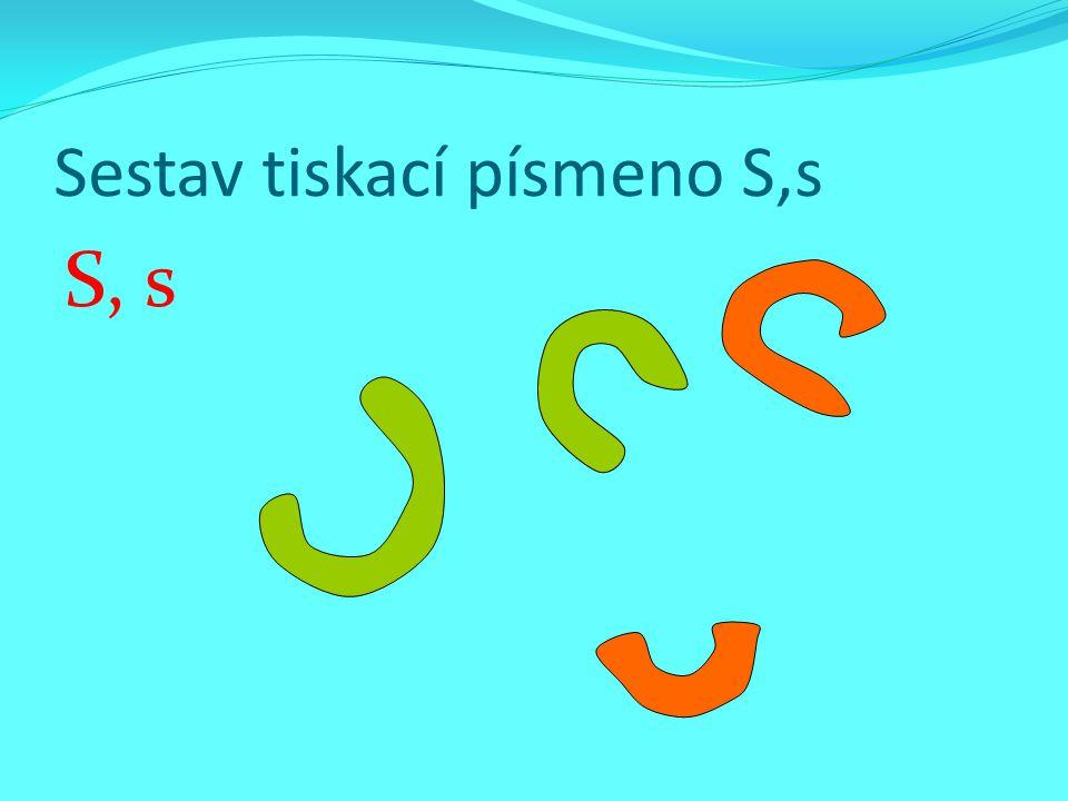 Sestav tiskací písmeno S,s S, s