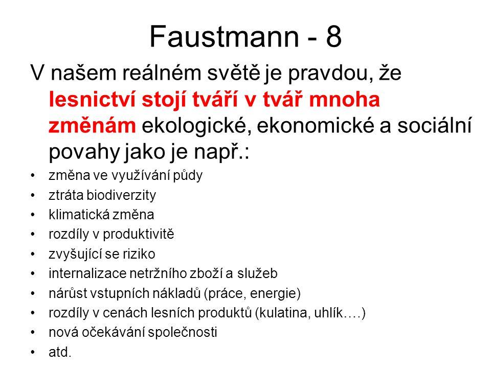 Faustmann - 8 V našem reálném světě je pravdou, že lesnictví stojí tváří v tvář mnoha změnám ekologické, ekonomické a sociální povahy jako je např.: z