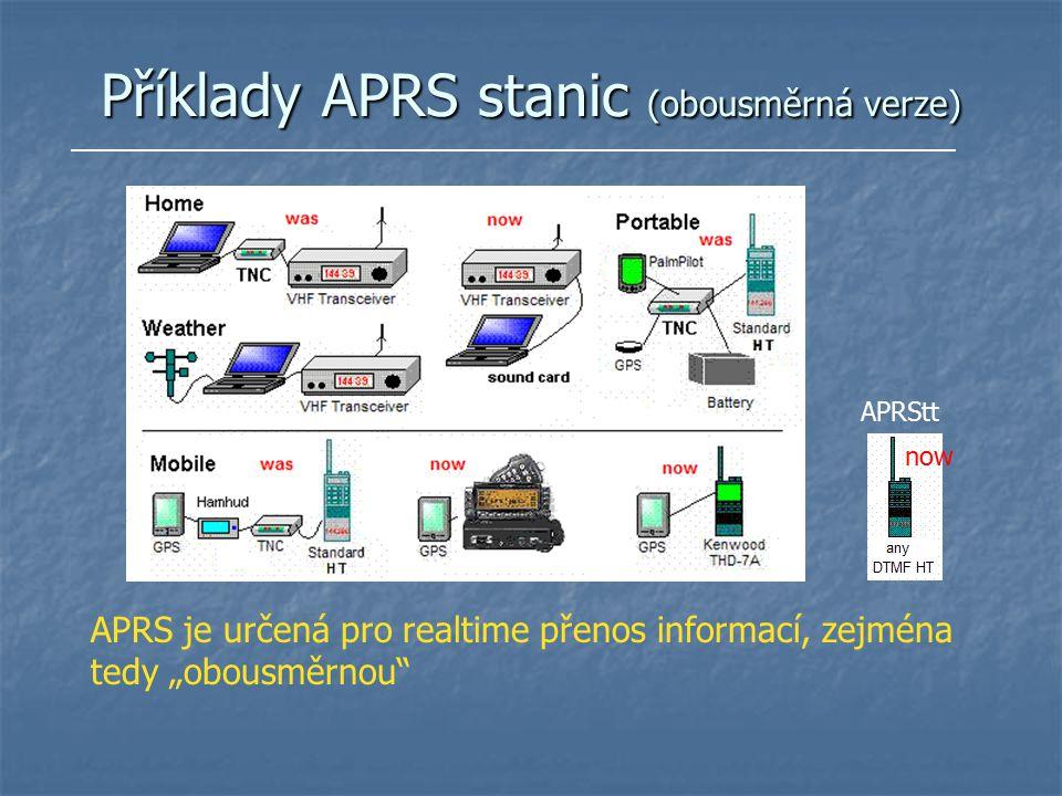 """Příklady APRS stanic (obousměrná verze) APRS je určená pro realtime přenos informací, zejména tedy """"obousměrnou"""" now APRStt"""