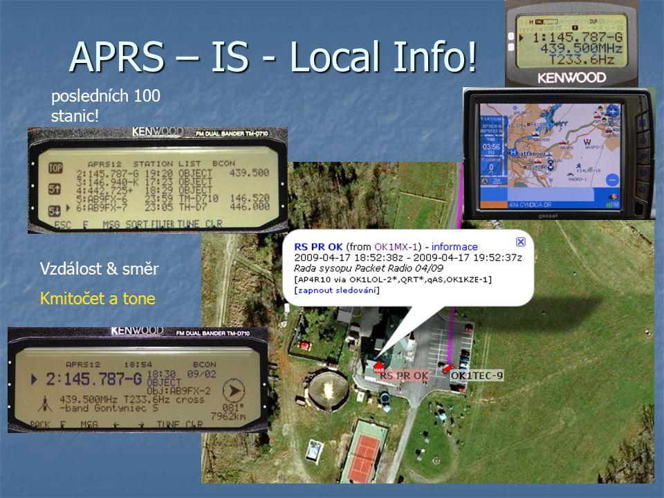 APRS – IS - Local Info! posledních 100 stanic! Vzdálost & směr Kmitočet a tone