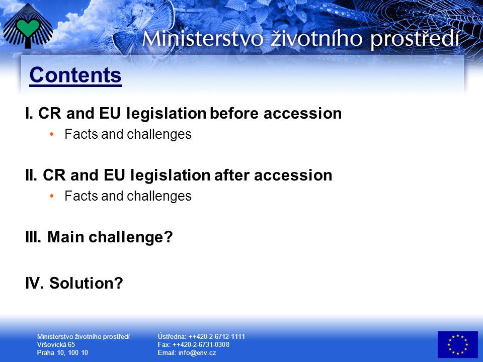 Ministerstvo životního prostředí Vršovická 65 Praha 10, 100 10 Ústředna: ++420-2-6712-1111 Fax: ++420-2-6731-0308 Email: info@env.cz Contents I.