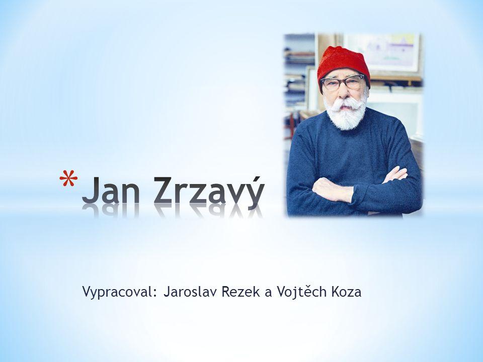 Vypracoval: Jaroslav Rezek a Vojtěch Koza