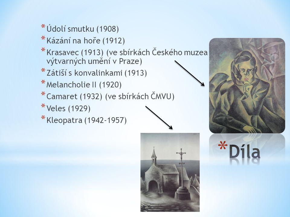 * Údolí smutku (1908) * Kázání na hoře (1912) * Krasavec (1913) (ve sbírkách Českého muzea výtvarných umění v Praze) * Zátiší s konvalinkami (1913) * Melancholie II (1920) * Camaret (1932) (ve sbírkách ČMVU) * Veles (1929) * Kleopatra (1942-1957)