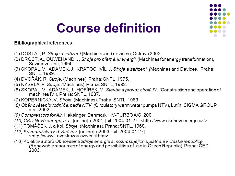 Course definition Bibliographical references: (1) DOSTAL, P.