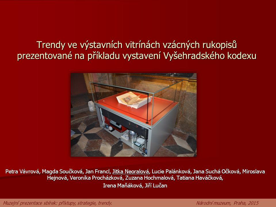 Trendy ve výstavních vitrínách vzácných rukopisů prezentované na příkladu vystavení Vyšehradského kodexu Petra Vávrová, Magda Součková, Jan Francl, Ji