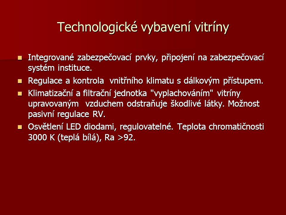 Technologické vybavení vitríny Integrované zabezpečovací prvky, připojení na zabezpečovací systém instituce. Integrované zabezpečovací prvky, připojen