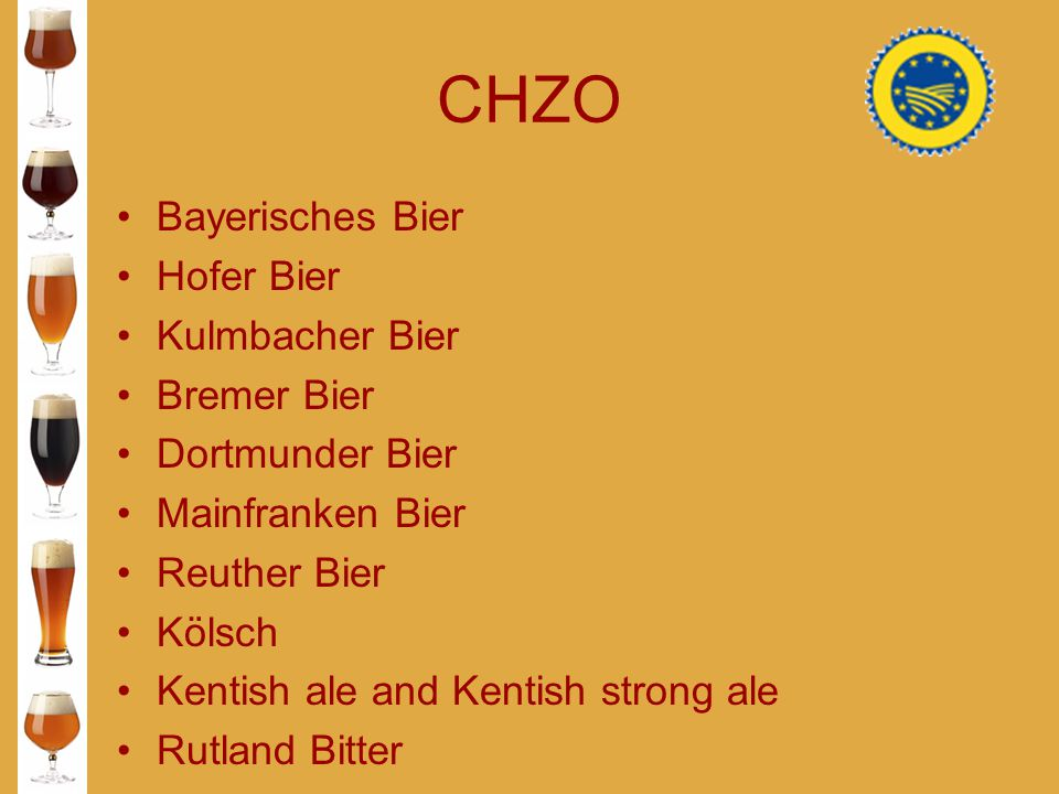 CHZO Bayerisches Bier Hofer Bier Kulmbacher Bier Bremer Bier Dortmunder Bier Mainfranken Bier Reuther Bier Kölsch Kentish ale and Kentish strong ale R
